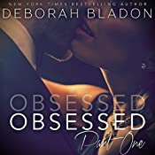 Obsessed - Part One | Deborah Bladon