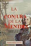 La Conjura de la Mentira: La derrota de Inglaterra en Cartagena de Indias