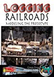 Logging Railroads-Modeling the Prototype