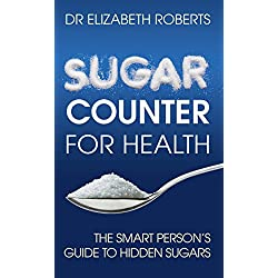 Sugar Counter for Health: The Smart Person's Guide to Hidden Sugars