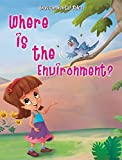 Where Is The Environment? (Environmental Tales)