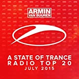 A State Of Trance Radio Top 20 - July 2015 (ncluding Classic Bonus Track)