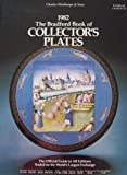 img - for The Bradford Book of Collector's Plates [ 1982 ] The Official Guide to All Editions Traded on the World's Largest Exchange (Charles Winthrope & Sons) book / textbook / text book