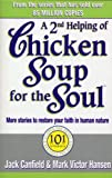 A Second Helping of Chicken Soup for the Soul: 101 Stories More Stories to Open the Heart and Rekindle the Spirits of Mothers (0091819660) by Hansen, Mark Victor
