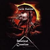 Identical Creation by TWIN FUSION (0100-01-01)