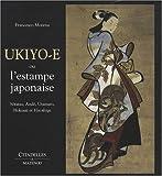 echange, troc Francesco Morena - Ukiyo-e ou l'estampe japonaise