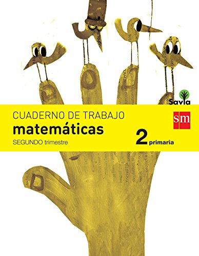 Cuaderno de matemáticas. 2 Primaria, 2 Trimestre. Savia