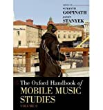 [(The Oxford Handbook of Mobile Music Studies: Volume 2)] [Author: Sumanth S. Gopinath] published on (April, 2014)