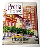 img - for Peoria Business: A Pictorial History book / textbook / text book