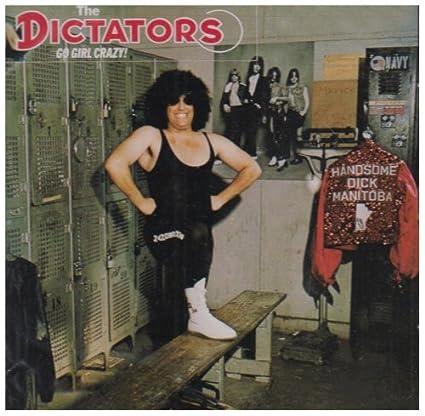 The Dictators - Go Girl Crazy!