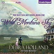 Wild Montana Sky: Montana Sky Series, Book 1 | [Debra Holland]