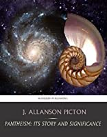 Pantheism: Its Story and Significance (English Edition)
