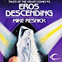 Eros Descending: Tales of the Velvet Comet, Book 3 Audiobook by Mike Resnick Narrated by Nancy Linari