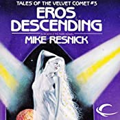 Eros Descending: Tales of the Velvet Comet, Book 3 | Mike Resnick