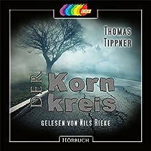 Der Kornkreis Hörbuch von Thomas Tippner Gesprochen von: Nils Rieke
