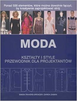 Moda Ksztalty i style Przewodnik dla projektantow (Polish) Paperback