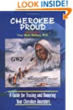 Cherokee Proud: A Guide for Tracing and Honoring Your Cherokee Ancestors, Second Edition