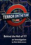 Terror on the Tube: Behind the Veil of 7/7, an Investigation - 3rd Ed.