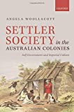 img - for Settler Society in the Australian Colonies: Self-Government and Imperial Culture book / textbook / text book