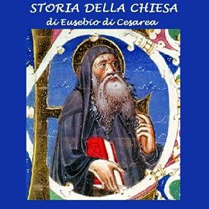 Storia della Chiesa [Church History] | [Eusebio di Cesarea]