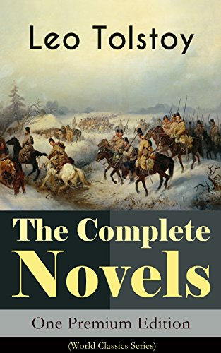 the-complete-novels-of-leo-tolstoy-in-one-premium-edition-world-classics-series-anna-karenina-war-an