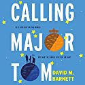 Calling Major Tom Audiobook by David M. Barnett Narrated by David Thorpe