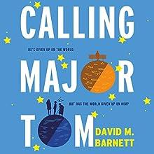 Calling Major Tom Audiobook by David M. Barnett Narrated by David Thorpe