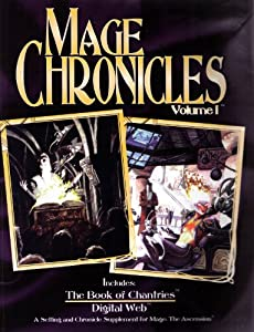 Mage Chronicles, Vol 1: The Book Of Chantries, Digital Web (Mage The Ascension) by Steven Brown, Phil Brucato and Robert Hatch