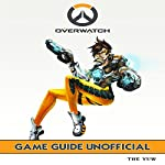 Overwatch: Game Guide Unofficial |  The Yuw