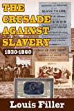 The Crusade against Slavery: 1830-1860 (1412842190) by Filler, Louis