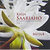 Kaija Saariaho: Chamber Works for Strings, Vol. 1