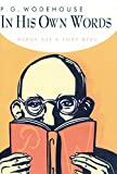 img - for P.G. Wodehouse in his Own Words book / textbook / text book