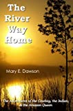 img - for The River Way Home: The Adventures of the Cowboy, the Indian, & the Amazon Queen book / textbook / text book