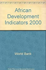 African Development Indicators Drawn from the World Bank Africa Database by World Bank