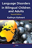 Language Disorders in Bilingual Children and Adults, Second Edition