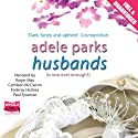 Husbands (       UNABRIDGED) by Adele Parks Narrated by Roger May, Cathleen McCarron, Federay Holmes, Paul Tyreman