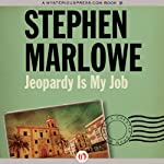 Jeopardy Is My Job (       UNABRIDGED) by Stephen Marlowe Narrated by Pete Larkin