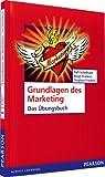 ÜB Grundlagen des Marketing: Das Übungsbuch (Pearson Studium - Economic BWL)