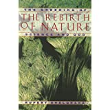 The Rebirth of Nature: The Greening of Science and Godby Rupert Sheldrake