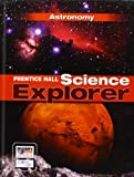 SCIENCE EXPLORER C2009 BOOK J STUDENT EDITION ASTRONOMY (Prentice Hall Science Explorer)
