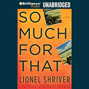 So Much for That | [Lionel Shriver]
