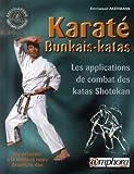 Karat� Bunkais-Katas, du d�butant � la ceinture noire 2�me Dan