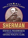 Sherman (Great Generals) (1410415317) by Woodworth, Steven E.