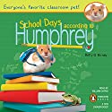 School Days According to Humphrey Audiobook by Betty G. Birney Narrated by William Dufris