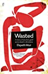 Wasted: A Story of Alcohol, Grief and...