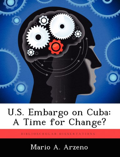 U.S. Embargo on Cuba: A Time for Change?