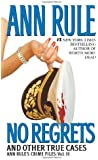 No Regrets: Ann Rule's Crime Files: Volume 11