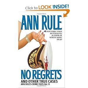 No Regrets: Ann Rule's Crime Files: Volume 11 Ann Rule