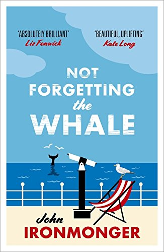 Not Forgetting The Whale (Weidenfeld and Nicholson)
