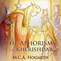 The Aphorisms of Kherishdar (       UNABRIDGED) by M. C. A. Hogarth Narrated by Daniel Dorse